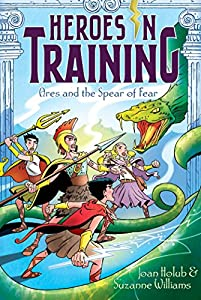 Ares and the Spear of Fear (Heroes in Training Book 7)