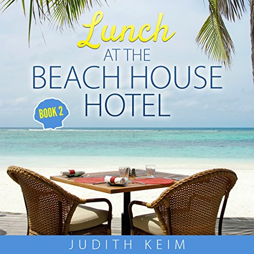 Lunch at the Beach House Hotel     The Beach House Hotel, Book 2              By:                                                                                                                                 Judith Keim                               Narrated by:                                                                                                                                 Angela Dawe                      Length: 7 hrs and 56 mins     79 ratings     Overall 4.6