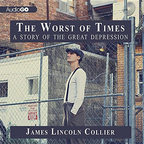 The Worst of Times: A Story of the Great Depression