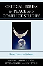 Critical Issues in Peace and Conflict Studies: Theory, Practice, and Pedagogy