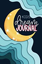 Kids Dream Journal: A Creative Writing & Drawing Sleep Diary for Children Ages 3-13