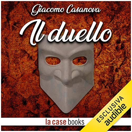 Il duello                   By:                                                                                                                                 Giacomo Casanova                               Narrated by:                                                                                                                                 Gaetano Marino                      Length: 1 hr and 4 mins     Not rated yet     Overall 0.0