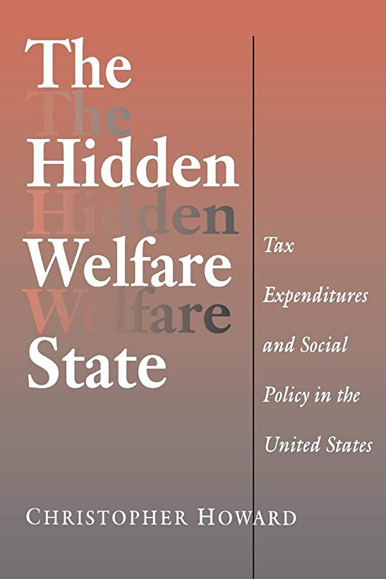 入力サイクル行商The Hidden Welfare State: Tax Expenditures and Social Policy in the United States (Princeton Studies in American Politics: Historical, International, and Comparative Perspectives)