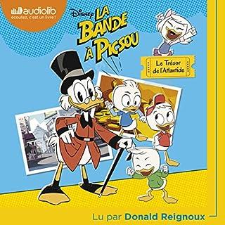 Le trésor de l'Atlantide     La Bande à Picsou 1              De :                                                                                                                                 Walt Disney                               Lu par :                                                                                                                                 Donald Reignoux                      Durée : 50 min     3 notations     Global 5,0