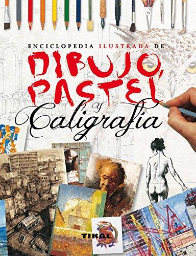 Dibujo, pastel y caligrafía (Enciclopedia ilustrada)