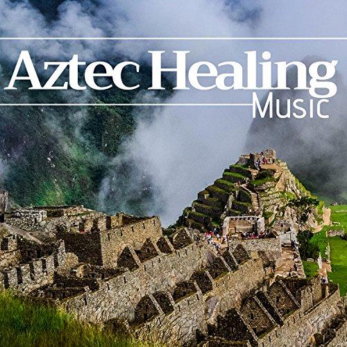 Aztec Healing Music