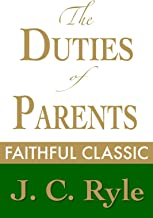 The Duties of Parents (J. C. Ryle Collection Book 4) (English Edition)