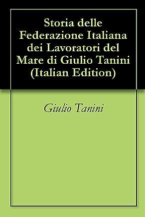 Storia delle Federazione Italiana dei Lavoratori del Mare di Giulio Tanini