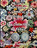 Allen's Antique Chinese Porcelain ***The Detection of Fakes***: Second Edition