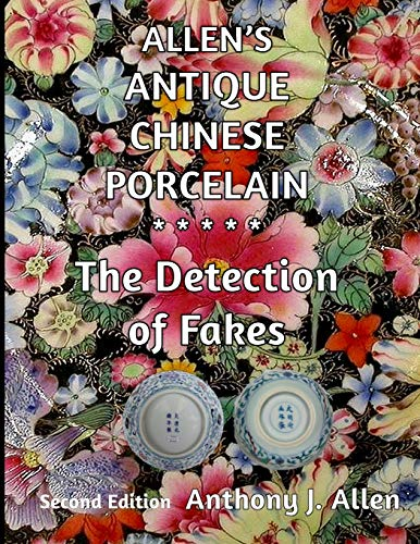 Compare Textbook Prices for Allen's Antique Chinese Porcelain ***The Detection of Fakes***: Second Edition 2 Edition ISBN 9781519464026 by Allen, Mr. Anthony J