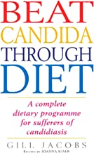 Beat Candida Through Diet: A Complete Dietary Programme for Suffers of Candidiasis