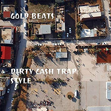 Dirty Cash Trap Style