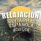 Relajación: Guitarra Española Acústica