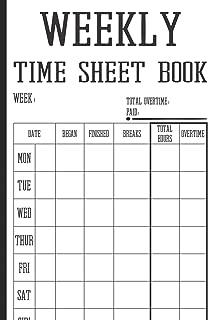 Weekly Time Sheet Book: Work Hours Log Including Overtime | 104 Weeks (2 Years) |