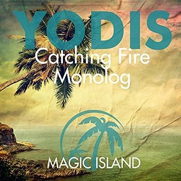 Monolog + Catching Fire