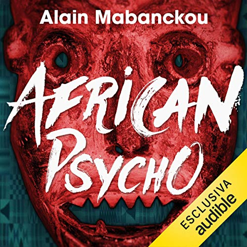 African Psycho                   By:                                                                                                                                 Alain Mabanckou                               Narrated by:                                                                                                                                 Andrea Beltramo                      Length: 4 hrs and 15 mins     1 rating     Overall 4.0