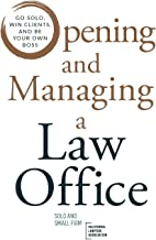 Opening and Managing a Law Office: Go Solo, Win Clients, and Be Your Own Boss PDF