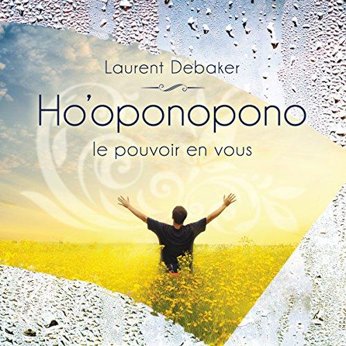 Ho'oponopono : Le pouvoir en vous audiobook cover art