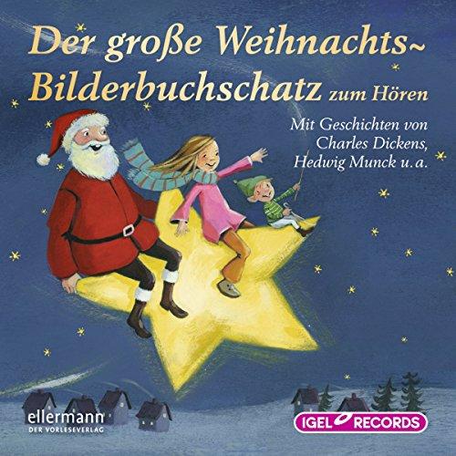 Der große Weihnachts-Bilderbuchschatz zum Hören audiobook cover art
