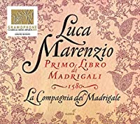 Marenzio: Primo Libro di Madrigali 1580 (First Book of Madrigals) Winner of the Early Music Category - Gramophone Awards 2014 by La Compagnia del Madrigale (2013-10-11)
