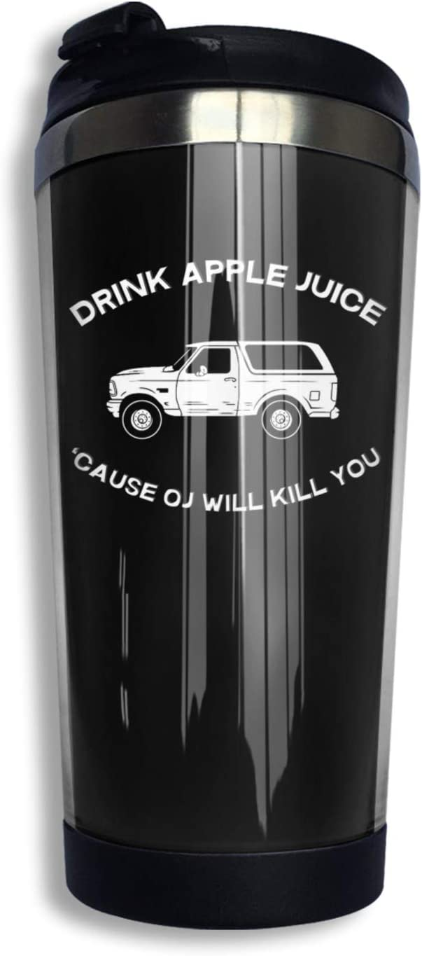 Drink Apple Juice OJ Will Kill You Travel Coffee Cup Beautifully Printed Heat Insulation Portable Vacuum Cup Warm Coffee Cup