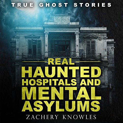 Real Haunted Hospitals and Mental Asylums  By  cover art