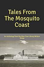 Tales From The Mosquito Coast: An Anthology From the Glen Cove Library Writers Group