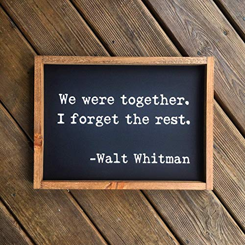 20x30cm We were Together Walt Whitman Quote Framed Funny Sign Custom Funny Sign Decor Rustic Wood Funny Sign Decor Farmhouse Style Funny Sign Wall Art