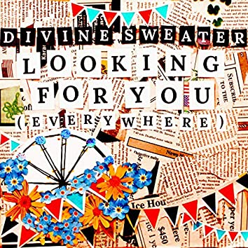 Looking for You (Everywhere)