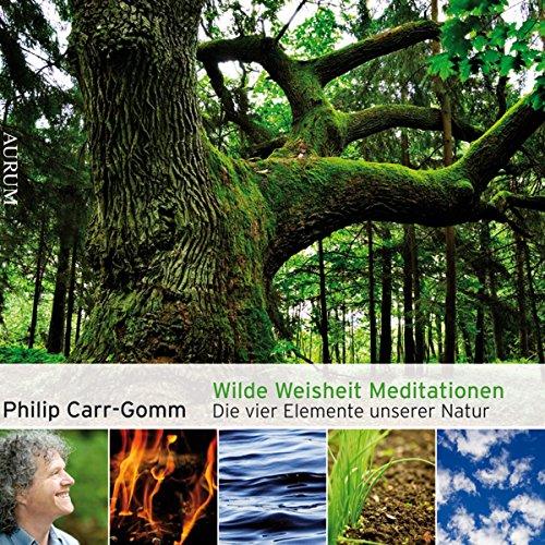 Wilde Weisheit Meditationen: Die vier Elemente unserer Natur Titelbild