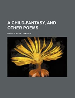 A Child-Fantasy, and Other Poems