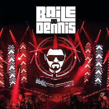 Baile do Dennis (Ao Vivo) [Deluxe Edition]