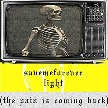 Light (The Pain Is Coming Back)