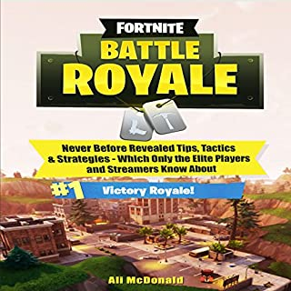 Fortnite: Battle Royale - Never Before Revealed Tips, Tactics & Strategies Which Only the Elite Players and Streamers Know About audiobook cover art