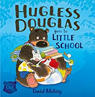 Hugless Douglas Goes to Little School Board book