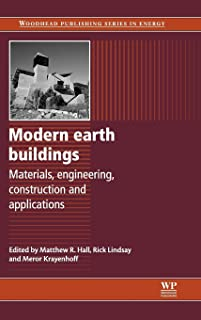 Modern Earth Buildings: Materials, Engineering, Constructions and Applications (Woodhead Publishing Series in Energy)