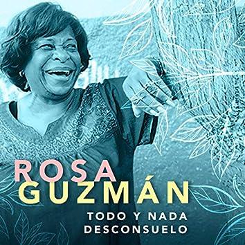 Rosa Guzmán: Todo y Nada / Desconsuelo