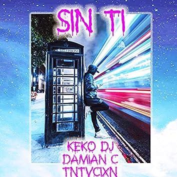 Sin Ti (feat. Keko DJ & Tntvcixn)