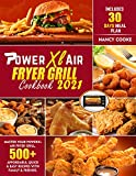 Power Xl Air Fryer Grill Cookbook 2021: Master Your PowerXL Air Fryer Grill, 500+ Affordable, Quick & Easy Recipes with Family & Friends. Includes 30 Days Meal Plan