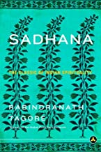 Sadhana: The Classic of Indian Spirituality
