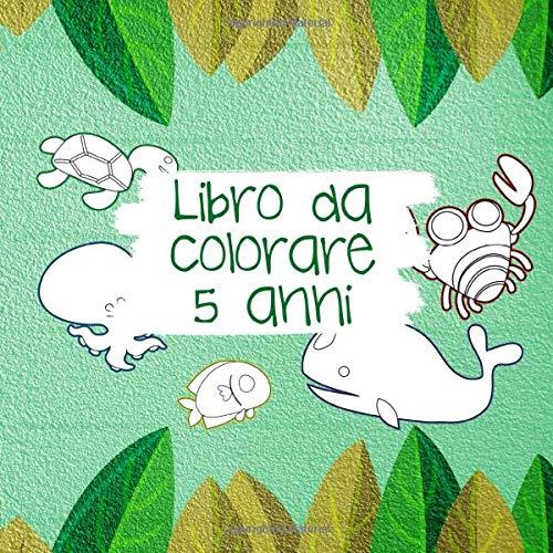 Libro da colorare 5 anni: Libro Da Colorare Bambini - 100 Pagine Bianche