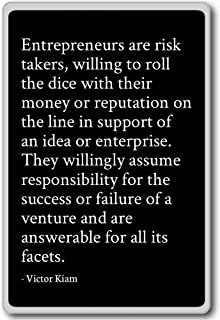 Entrepreneurs are risk takers, willing to roll ... - Victor Kiam - quotes fridge magnet, Black