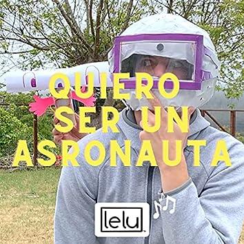 Quiero Ser Un Astronauta