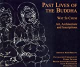 Past Lives of the Bhudda: Wat Si Chum and the Art of Sukhothai