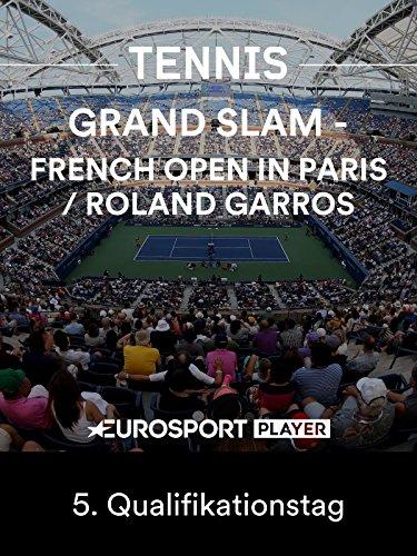 Tennis: Grand Slam - French Open 2018 in Paris/Roland Garros - 5. Qualifikationstag