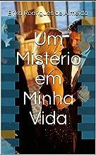 Um Mistério em Minha Vida (Portuguese Edition)