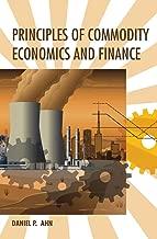 Principles of Commodity Economics and Finance (The MIT Press)