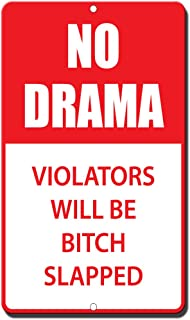Fastasticdeals No Drama Violators Will Be Bitch Slapped Novelty Funny Metal Sign 8 in X 12 in