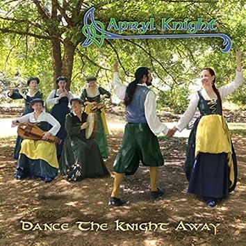 Dance the Knight Away
