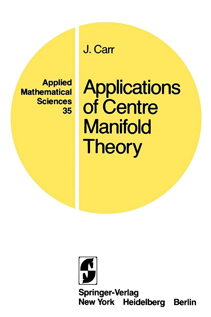 ワット生き残ります鷲Applications of Centre Manifold Theory (Applied Mathematical Sciences)